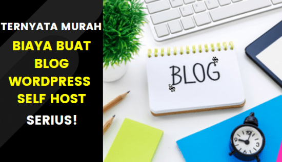 Biaya Membuat Blog WordPress Self Host