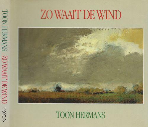 Zo Waait De Wind Weer Een Versjes Bundel Van Toon Hermans Toon Omslag Toon Hermans Grafische Verzorging Harm Meijer Winkel De Olde Jan