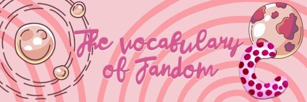 anthropology, geek anthropology, focal vocabulary, vocabulary of fandom, fandom, depepi, depepi.com