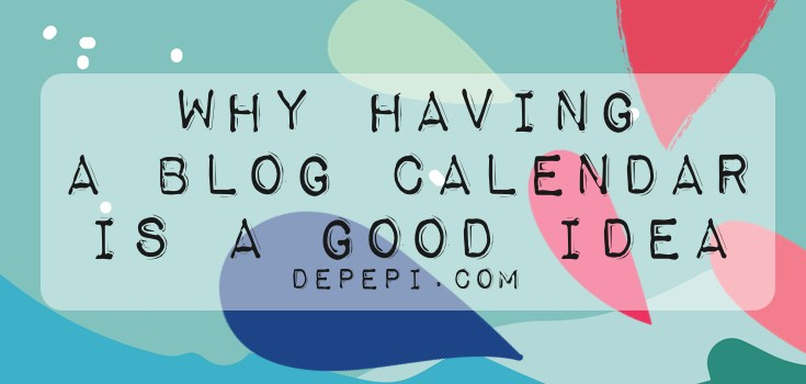 blog calendar, editorial calendar, writing, amwriting, depepi, depepi.com, blog, blogging, blog writer