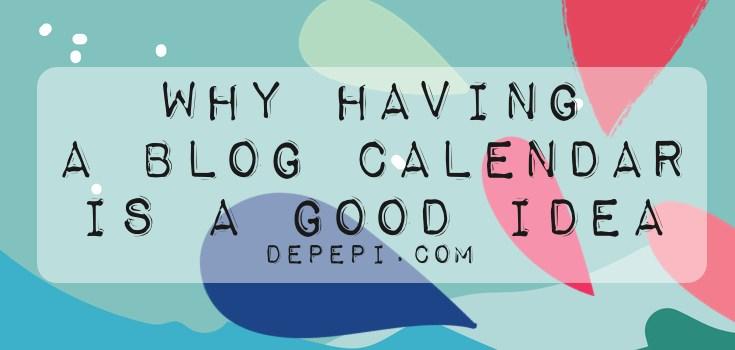 blog calendar, editorial calendar, writing, amwriting, depepi, depepi.com, blog, blogging, blog writer