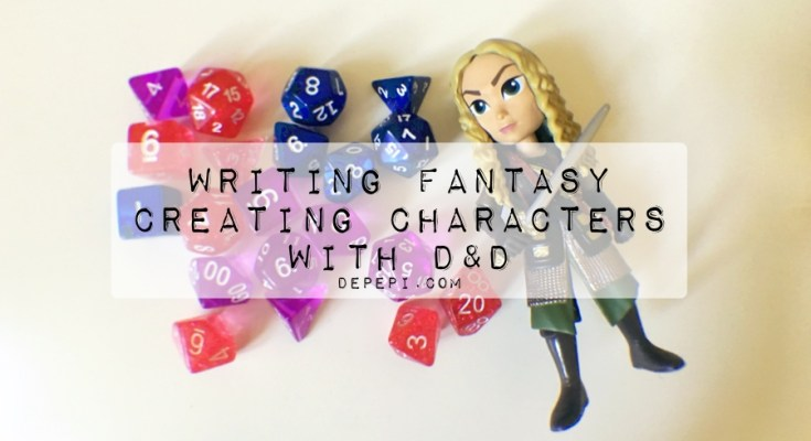 amwriting, amwritingfantasy, writing fantasy, D&D, DnD, Dungeons and Dragons, Dungeons & Dragons, depepi, depepi.com, writing