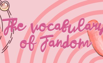 focal vocabulary, fandom, the vocabulary of fandom, geek anthropology, anthropology, depepi, depepi.com
