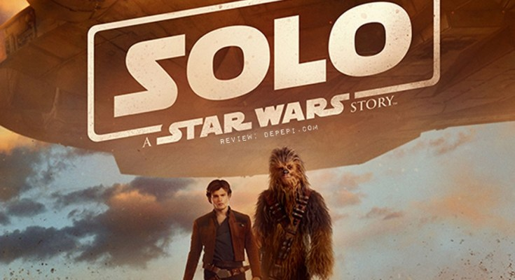 SOLO, han solo, solo a star wars story, star wars, reviews, depepi, depepi.com, review
