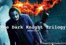 The dark knight trilogy, batman begins, the dark night, the dark knight rises, batman, joker, dc comics, christopher nolan, depepi, depepi.com