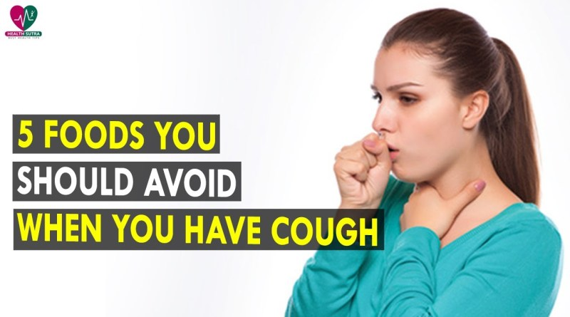 5 Foods You Should Avoid When You Have Cough