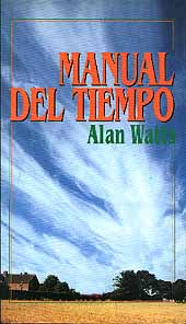 Manual del Tiempo - Alan Watts - Edición Española 1997 190 páginas 13 x 23 cm Rústica