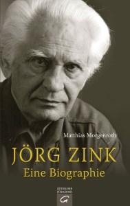Joerg Zink Eine Biographie von Matthias Morgenroth