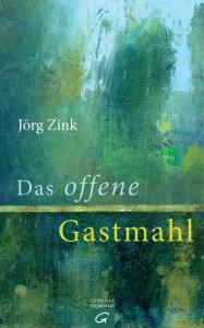 Das offene Gastmahl von Joerg Zink