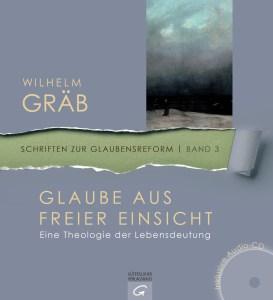 Glaube aus freier Einsicht von Wilhelm Graeb