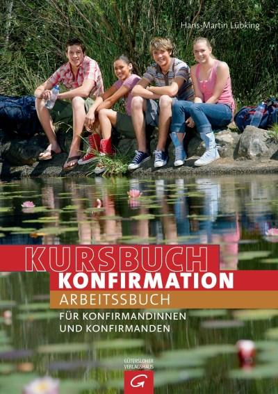 Kursbuch Konfirmation von Hans-Martin Luebking