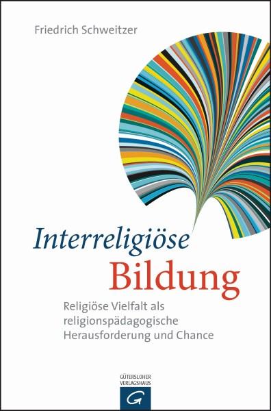 Interreligioese Bildung von Friedrich Schweitzer