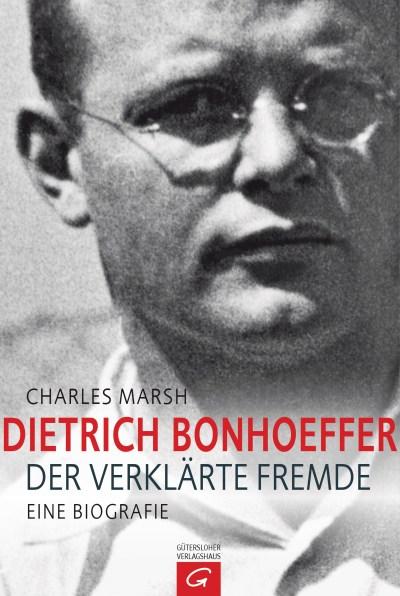 Dietrich Bonhoeffer von Charles Marsh