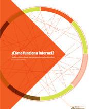 """Para más información sobre  neutralidad de la red, revisa """"Cómo funciona Internet"""", que puedes descargar haciendo clic en la imagen."""