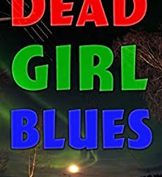 Dead Girl Blues: Living With the Monster.