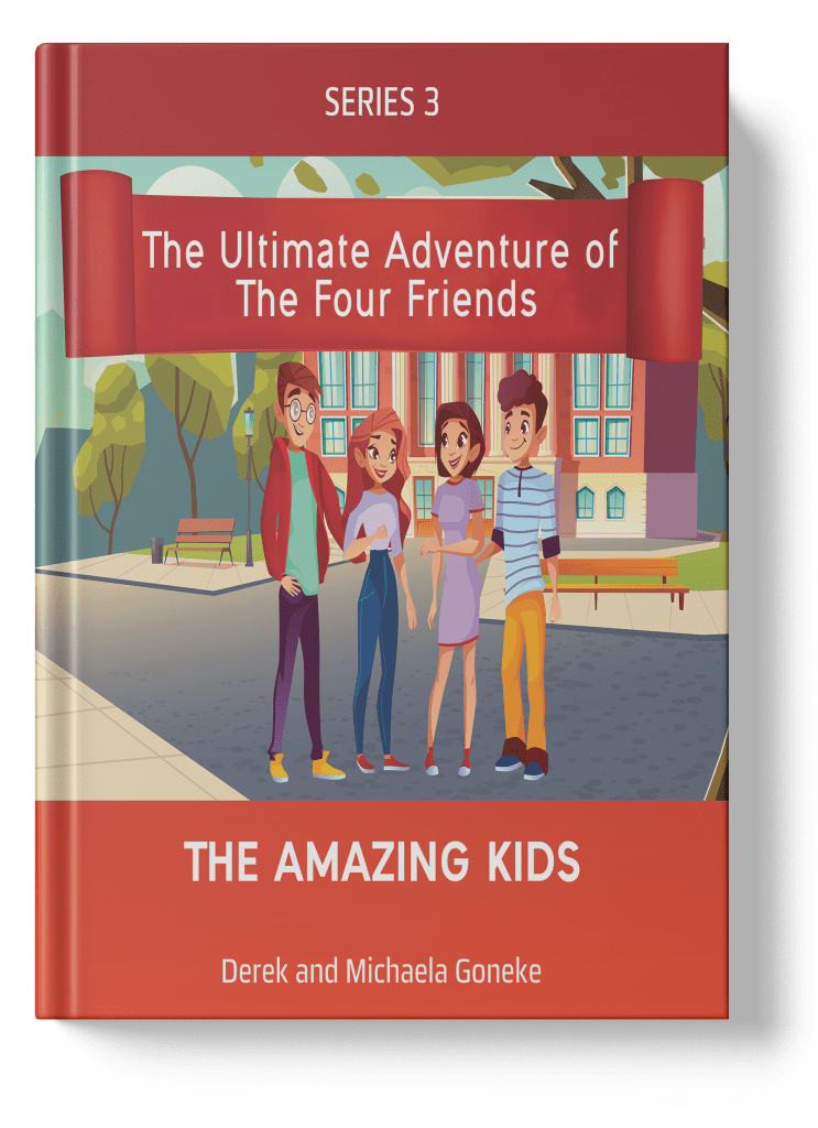 The Ultimate Adventures of The Four Friends The amazing Kids Derek Michaela Goneke