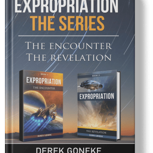 Expropriation The Series The encounter The Revelation Derek Goneke