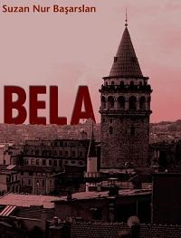 bela, suzan nur başarslan'ın romanıBela, Suzan Nur Başarslan'ın Romanı