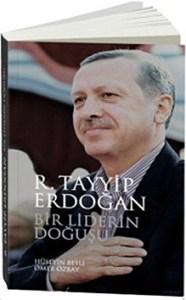 bir liderin doğuşu: recep tayyip erdoğanBir Liderin Doğuşu: Recep Tayyip Erdoğan