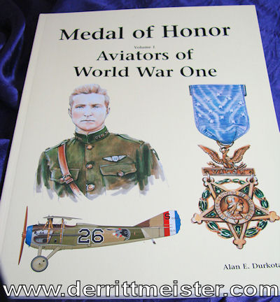 MEDAL OF HONOR AVIATORS OF WORLD WAR ONE VOLUME 1 by ALAN E. DURKOTA - Imperial German Military Antiques Sale