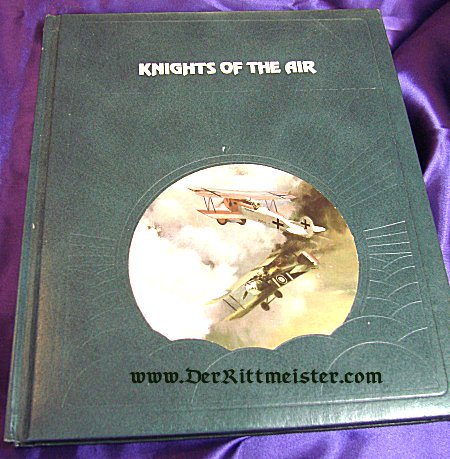 KNIGHTS OF THE AIR by EZRA BOWEN - Imperial German Military Antiques Sale