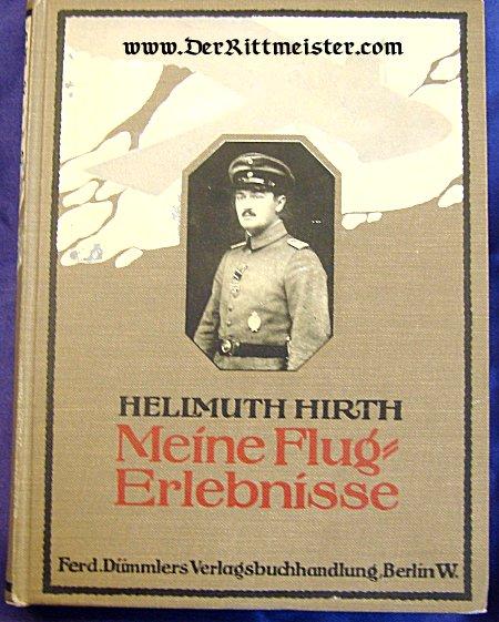 HELMUTH HIRTH MEINE FLUG=ERLEBNISSE - Imperial German Military Antiques Sale