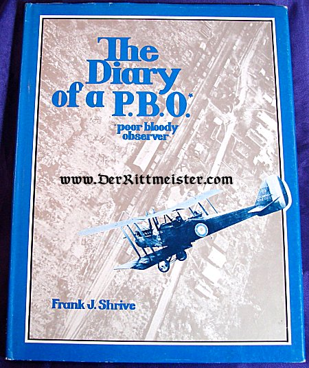 """THE DIARY OF A """"PBO"""" (POOR BLOODY OBSERVER) by FRANK J. SHRIVE - Imperial German Military Antiques Sale"""