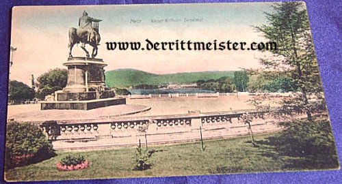 COLOR POSTCARD - KAISER WILHELM I MONUMENT - METZ - Imperial German Military Antiques Sale