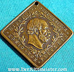 PATRIOTIC BADGE - KAISER WILHELM I - Imperial German Military Antiques Sale