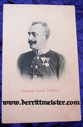 POSTCARD - ERZHERZOG LEOPOLD FERDINAND - AUSTRIA - Imperial German Military Antiques Sale