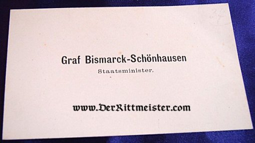 GERMANY - CALLING CARD - GRAF BISMARCK-SCHÖNHAUSEN - STAATSMINISTER - Imperial German Military Antiques Sale