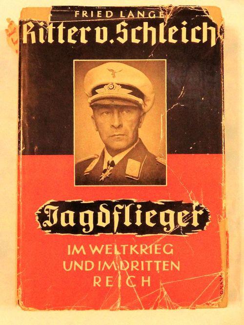 BOOK - RITTER VON SCHLEICH: JAGDFLIEGER IM WELTKRIEG UND IMDRITTEN REICH - by FRIED LANGE
