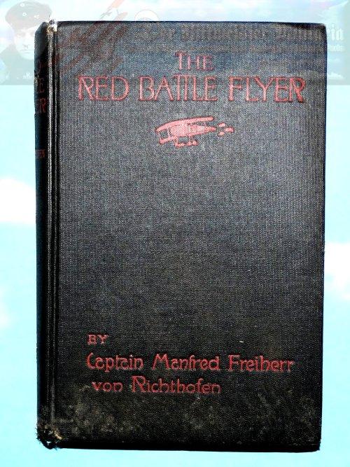 BOOK - THE RED BATTLE FLYER - BY CAPTAIN MANFRED FREIHERR VON RICHTHOFEN