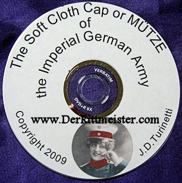 THE SOFT CLOTH CAP OR MÜTZE OF THE IMPERIAL GERMAN ARMY by JAMES D. TURINETTI - Imperial German Military Antiques Sale