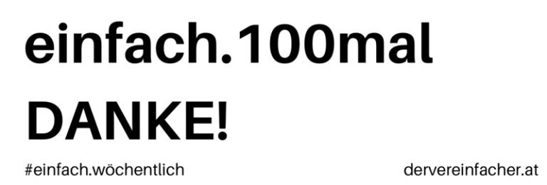 einfach.wöchentlich #100 | Einhundert