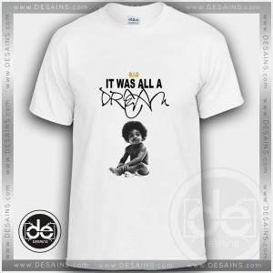 Buy Tshirt Notorious BIG It Was All A Dream Tshirt mens Tshirt womens Size S-3XL