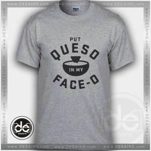 Buy Tshirt Put Queso Tees Funny Tshirt mens Tshirt womens Size S-3XL
