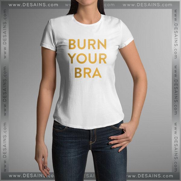 Buy Tshirt Burn Your Bra Tshirt Womens Tshirt Mens Tees Size S-3XL