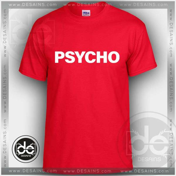 Buy Tshirt Psycho Tees Tshirt mens Tshirt womens Tees Size S-3XL