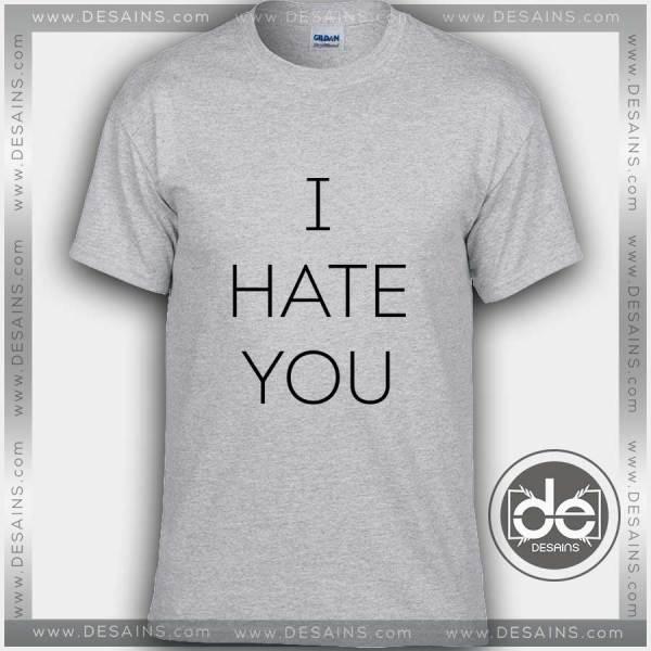 Buy Tshirt I Hate You Tshirt mens Tshirt womens Tees Size S-3XL