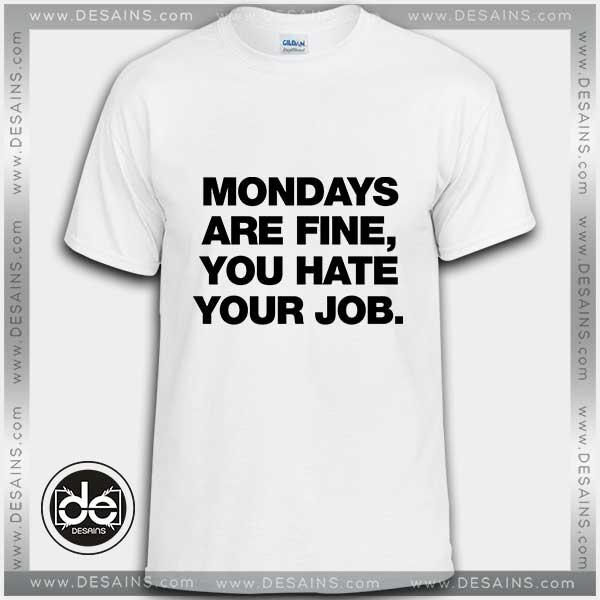 Buy Tshirt Mondays are Fine Tshirt mens Tshirt womens Tees size S-3XL