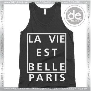 Buy Tank Top La Vie Est Belle Paris Tank top Womens and Mens Adult