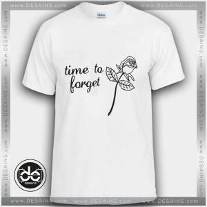Tshirt Time To Forget Rose Tshirt mens Tshirt womens Tees Size S-3XL