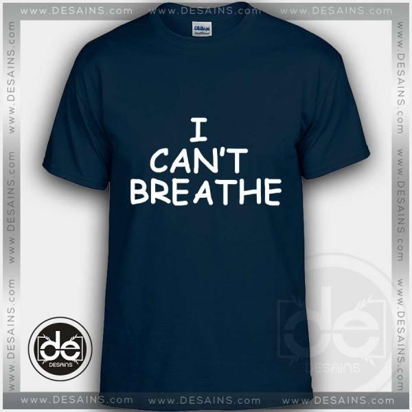 Buy Tshirt Cant Breathe Tshirt mens Tshirt womens Tees size S-3XL