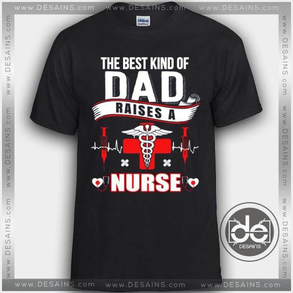 Buy Tshirt Dad Best Nurse Tshirt mens Tshirt womens Tees size S-3XL