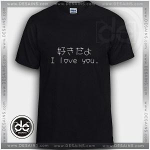 BuyTshirt I Love You Japanese Tshirt mens Tshirt womens Tees size S-3XL