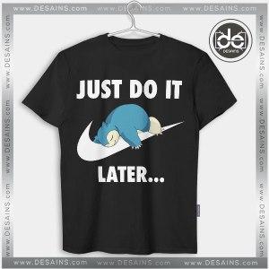 Tshirt Just Do It later Snorlax Pokemon Go Tshirt mens Tshirt womens Tees S-3XL