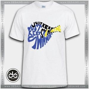 Buy Tshirt Just Keep Swimming Nemo Tshirt Womens Tshirt Mens Tees size S-3XL