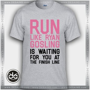 Buy Tshirt Run Like Ryan Gosling Tshirt Womens Tshirt Mens Tees size S-3XL