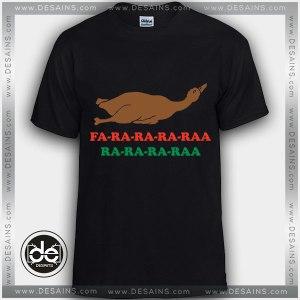 Buy Tshirt Fa Ra Ra Ra Raa Duck Dinner Tshirt Womens Tshirt Mens Tees size S-3XL